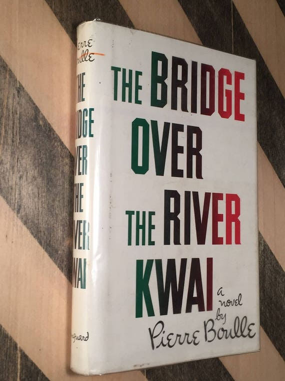 The Bridge over the River Kwai by Pierre Boulle (1954) hardcover book