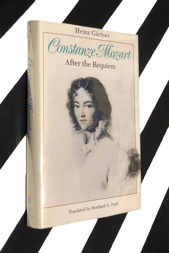 Constanze Mozart: After the Requiem by Heinz Gartner (1991) hardcover book
