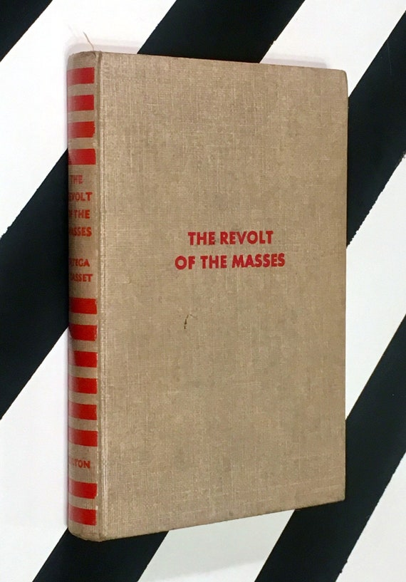 The Revolt of the Masses by Jose Ortega y Gasset (1932) hardcover book