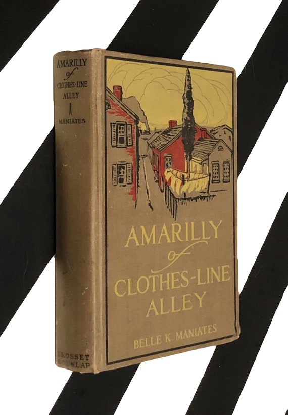 Amarilly of Clothes-Line Alley by Belle K. Maniates (1915) hardcover book