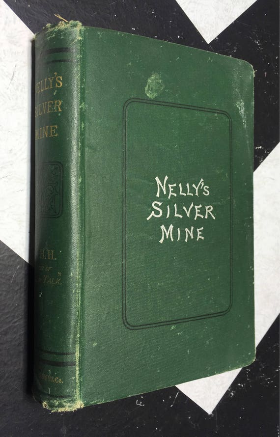 Nelly's Silver Mine: A Story of Colorado Life by H. H (Hardcover, 1900) vintage book