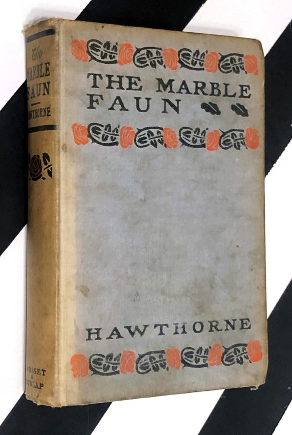 The Marble Faun by Nathaniel Hawthorne (not date) hardcover book