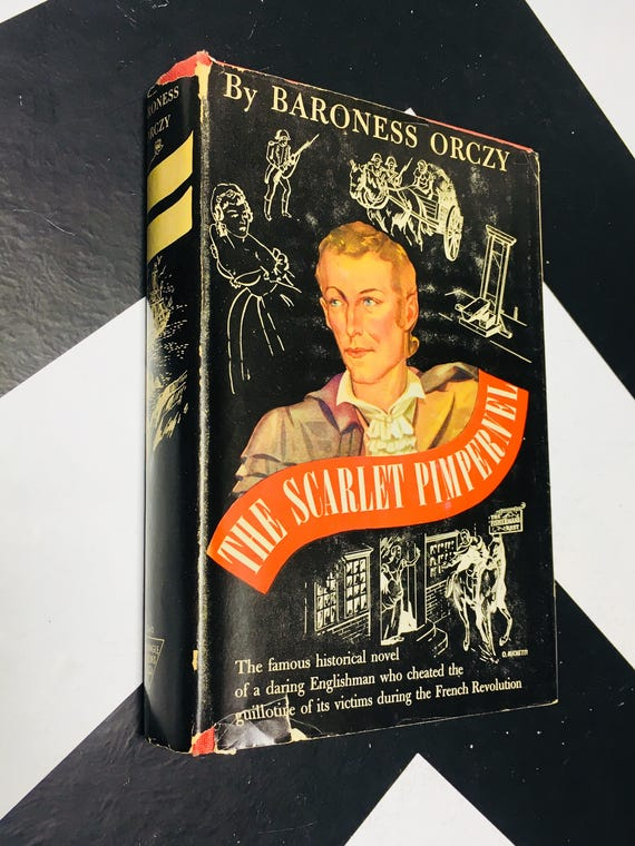 The Scarlet Pimpernel by Baroness Orczy the famous historical novel of a daring Englishman (Hardcover, 1944)