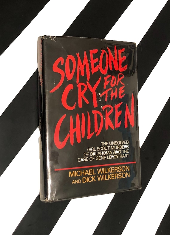 Someone Cry for the Children by Michael Wilkerson and Dick Wilkerson (1981) hardcover book