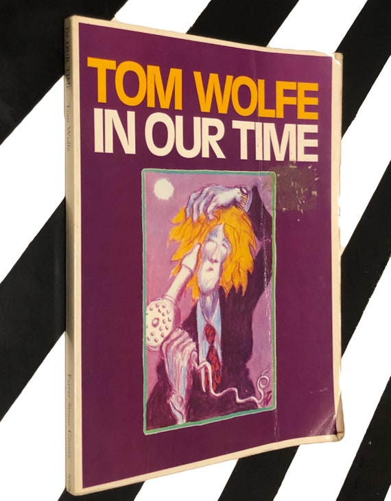 In Our Time by Tom Wolfe (1980) softcover book