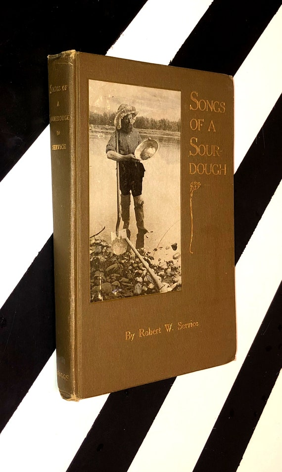 Songs of a Sourdough by Robert W. Service (1911) hardcover book
