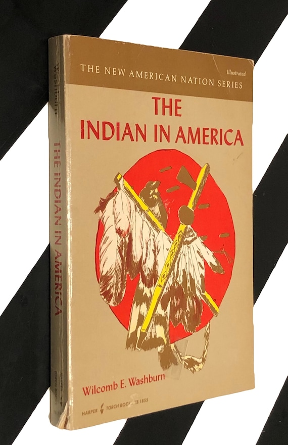 The Indian in America by Wilcomb E. Washburn (1975) hardcover book