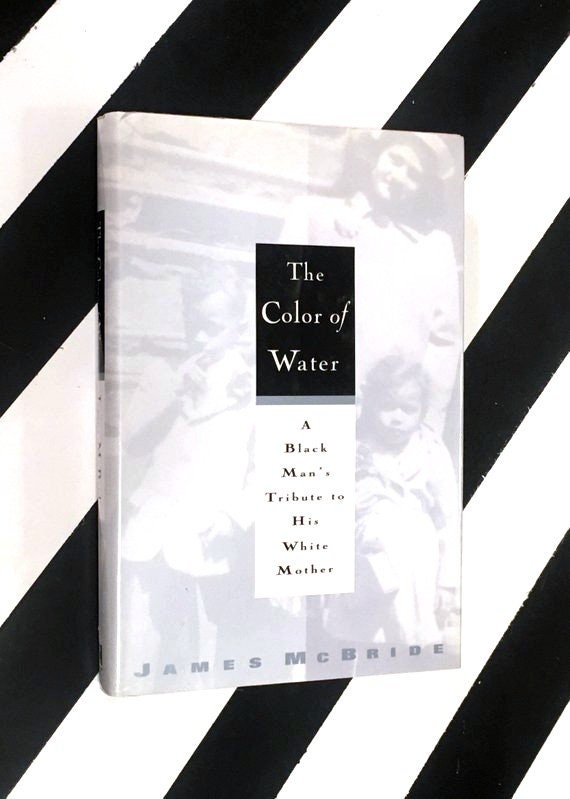 The Color of Water: A Black Man's Tribute to His White Mother by James McBride (1996) hardcover book