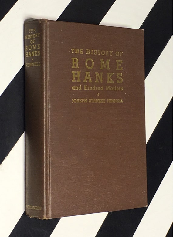 The History of Rome Hanks and Kindred Matters by Joseph Stanley Pennell (1944) hardcover book
