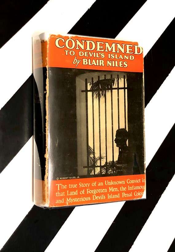 Condemned to Devil's Island by Blair Niles (1928) hardcover book
