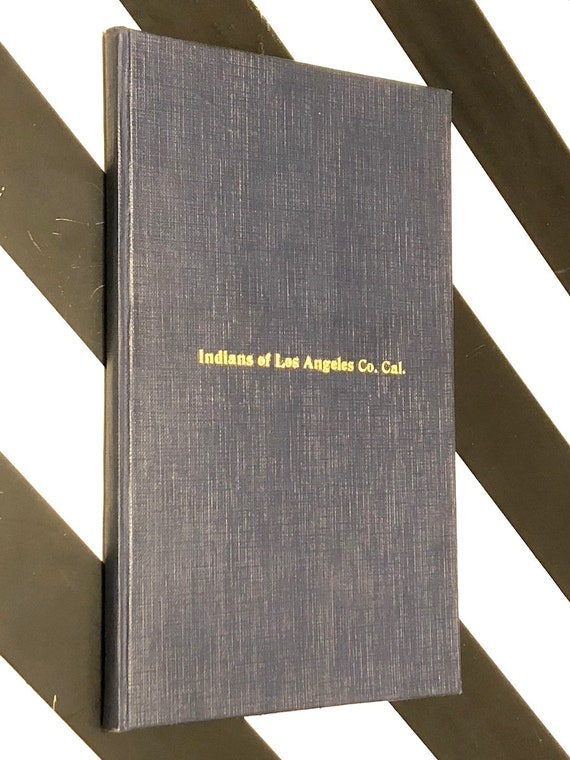 Indians of Los Angeles County, California by Hugo Reid and W. J. Hoffman, M.D. (1885) first edition book