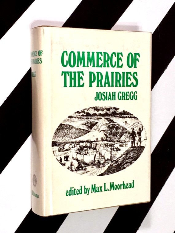 Commerce of the Prairies by Josiah Green edited by Max L. Moorhead (1954) hardcover book