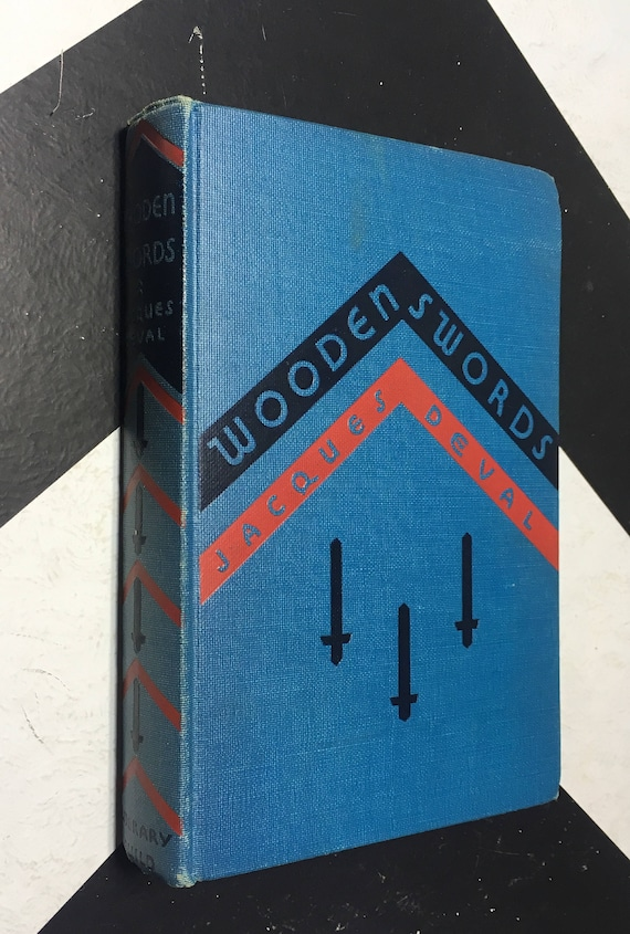 Wooden Swords by Jacques Deval; Translated by Lawrence S. Morris (Hardcover, 1930) vintage book