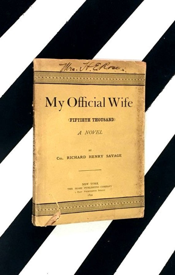 My Official Wife: A Novel by Richard Henry Savage (1892) softcover book