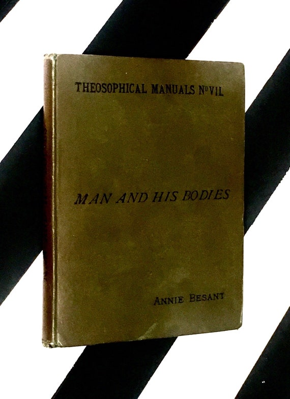 Man and His Bodies by Annie Besant (1914) hardcover book