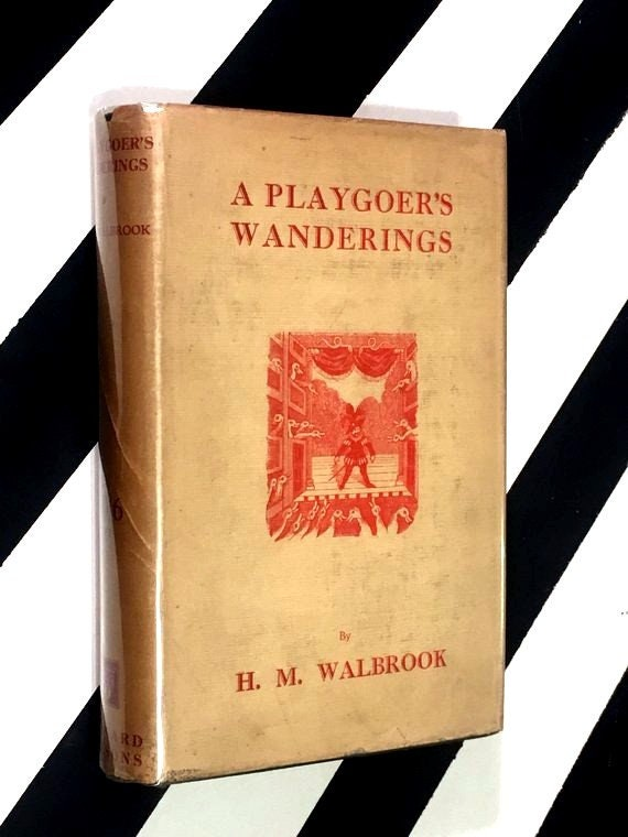A Playgoer's Wanderings by H. M. Walbrook (1926) hardcover book