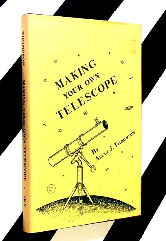 Making Your Own Telescope by Allyn J. Thompson (1973) hardcover book