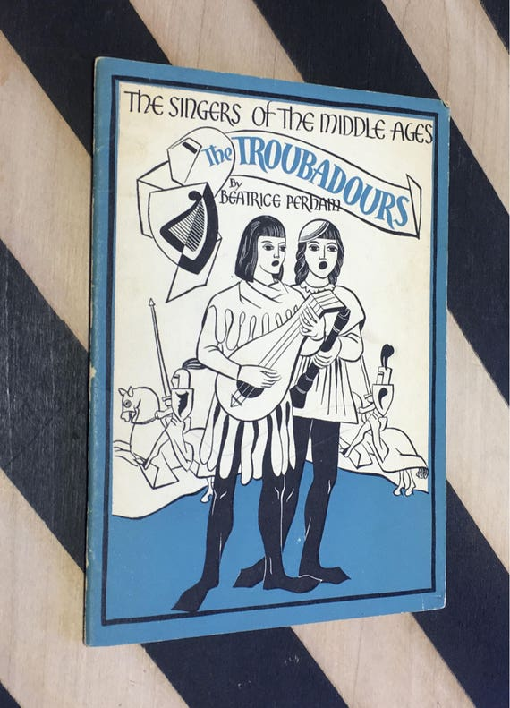 The Singers of the Middle Ages: The Troubadours by Beatrice Perham; Illustrated by George Shealy (1937) softcover book