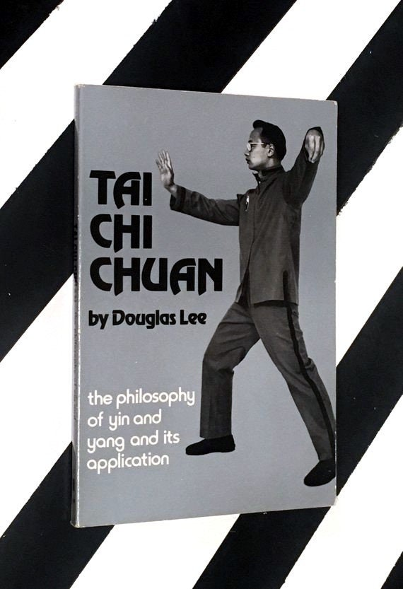 Tai Chi Chuan: The Philosophy of Yin and Yang and its Application by Douglas Lee (1976) softcover book