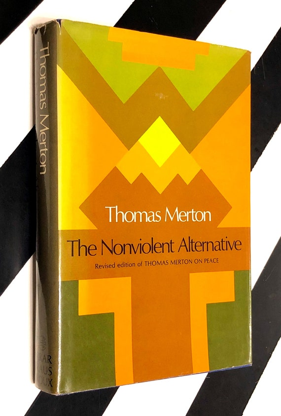 The Nonviolent Alternative by Thomas Merton (1980) hardcover first edition book