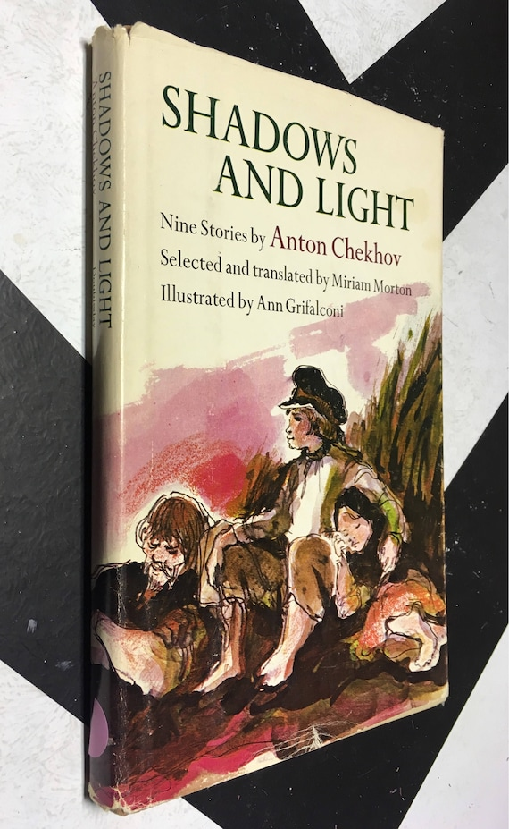 Shadows and Light: Nine Stories by Anton Chekhov Selected and translated by Miriam Morton Illustrated by Ann Grifalconi (Hardcover, 1968)