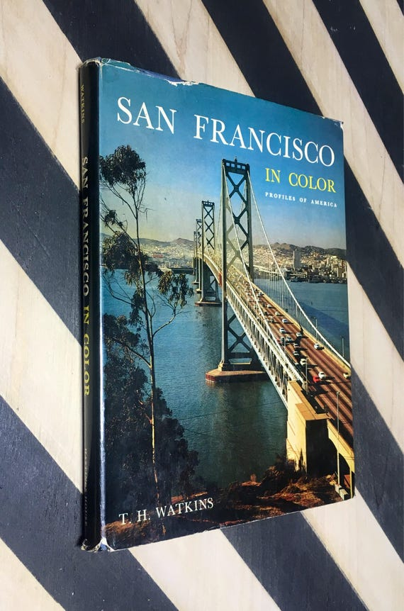 San Francisco in Color: Profiles of America text by T. H. Watkins (Hardcover, 1968) vintage book