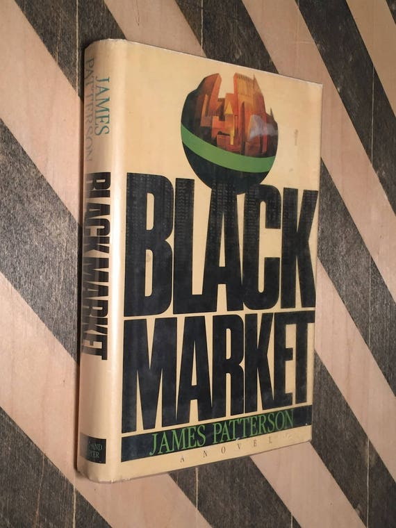Black Market by James Patterson (hardcover first edition)
