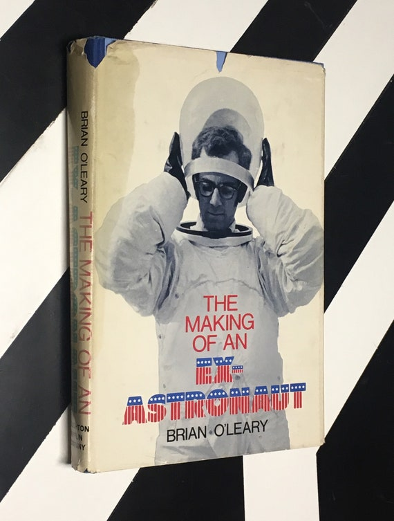 The Making of an Ex-Astronaut by Brian O'Leary (1970) hardcover book