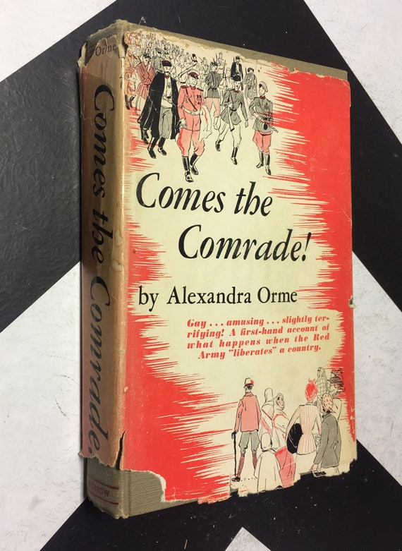Comes the Comrade! by Alexandra Orme (Hardcover, 1950) vintage book