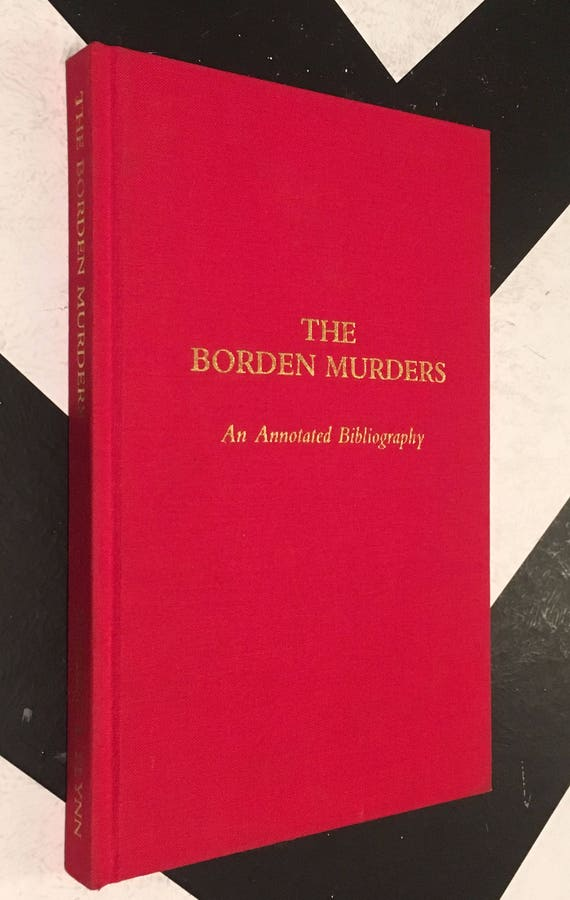 The Borden Murders: An Annotated Bibliography by Robert A. Flynn numbered limited edition (Hardcover, 1992)