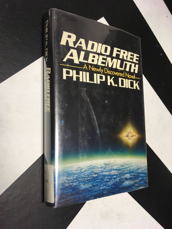Radio Free Albemuth: A Newly Discovered Novel by Philip K. Dick vintage rare science fiction book (Hardcover, 1985)