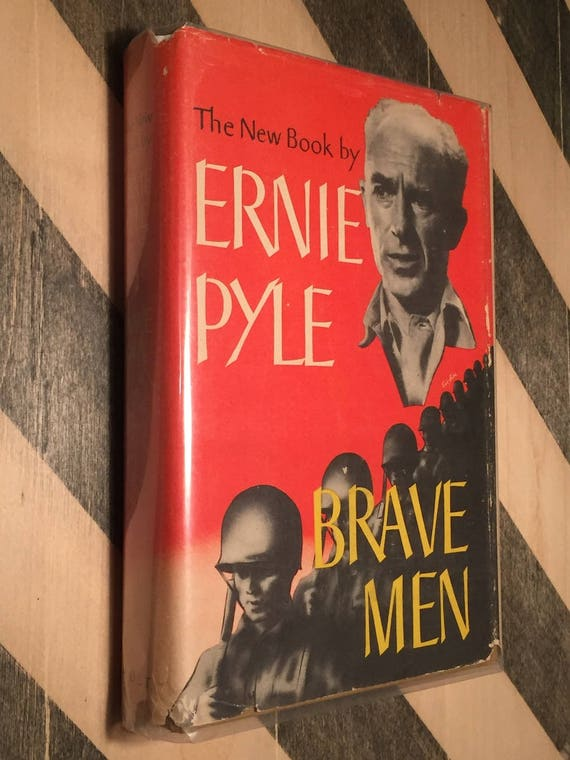 Brave Men by Ernie Pyle (1944) first edition book
