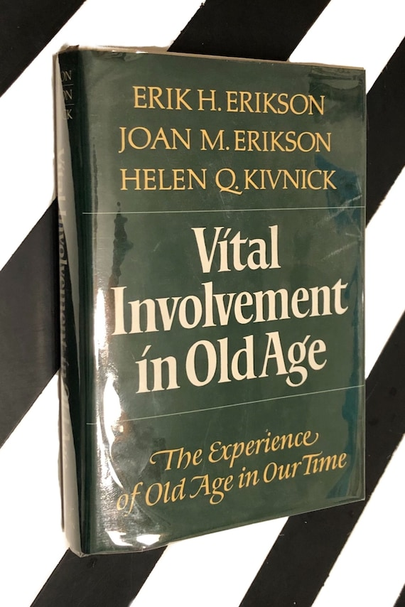 Vital Involvement in Old Age: The Experience of Old Age in Our Time by Erik H. Erikson, Joan M. Erikson, Helen Q. Kivnick (1986) book