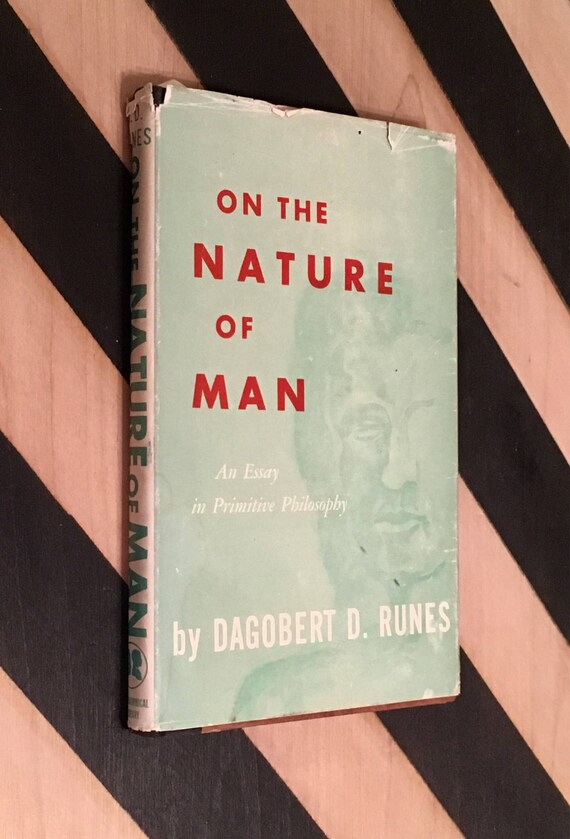On the Nature of Man: An Essay in Primitive Philosophy by Dagobert D. Runes (1956) hardcover book