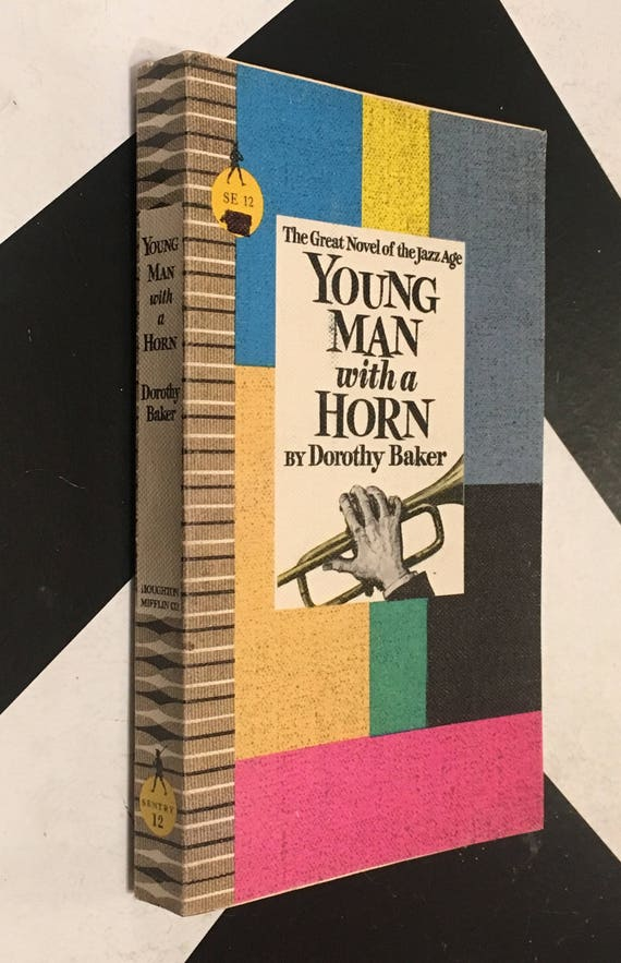 The Great Novel of the Jazz Age: Young Man with a Horn by Dorothy Baker (Softcover, 1961) vintage book