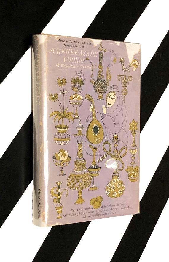 Scheherazade Cooks! by Wadeeha Atiyeh illustrated by John Alcorn (1960) hardcover book