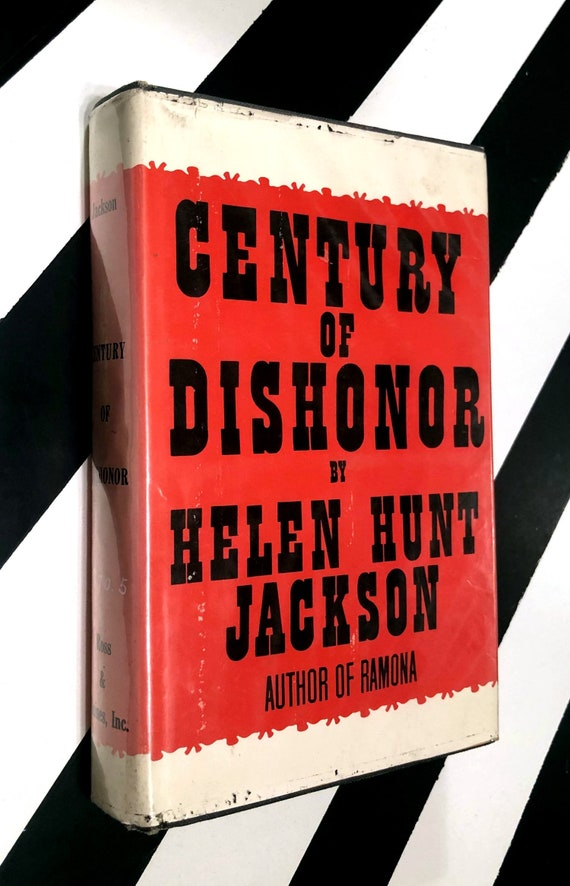 Century of Dishonor by Helen Hunt Jackson (1964) hardcover book