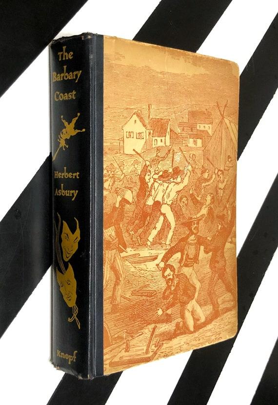 The Barbary Coast by Herbert Asbury (1933) hardcover book