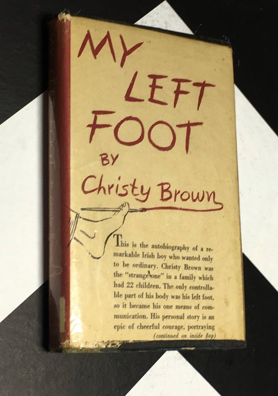 My Left Foot by Christy Brown With a foreword and epilogue by Dr. Robert Collis (1955) hardcover first edition book