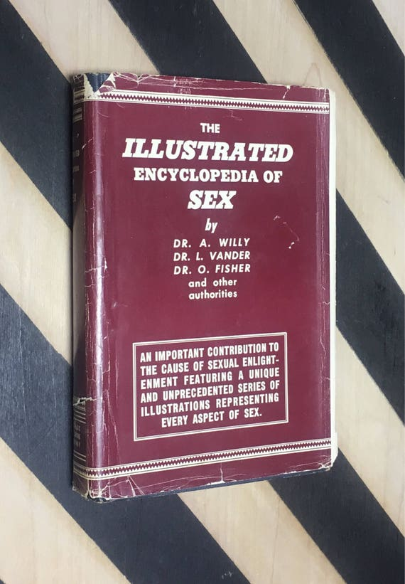 The Illustrated Encyclopedia of Sex by Dr. A. Willy, Dr. L. Vander, Dr. O. Fisher, etc. (1953) hardcover book