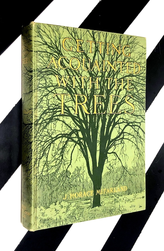 Getting Acquainted with the Trees by J. Horace McFarland (1904) hardcover book