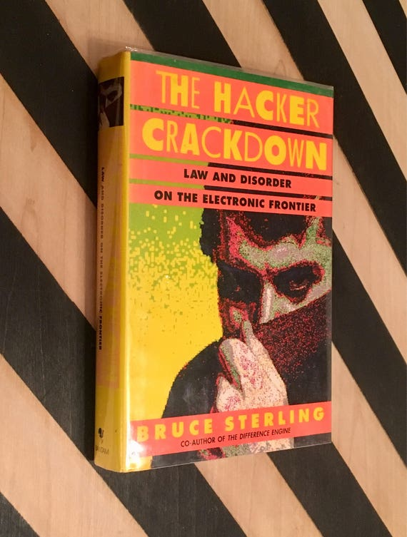 The Hacker Crackdown: Law and Disorder on the Electronic Frontier by Bruce Sterling (1992) hardcover book