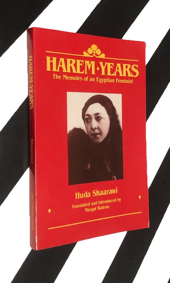 Harem Years: The Memoirs of an Egyptian Feminist by Huda Shaarawi (1986) softcover book