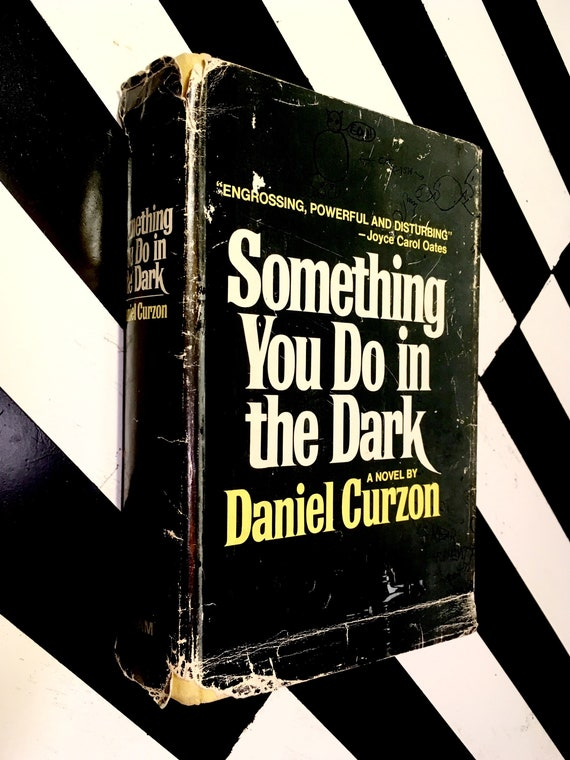Something you do in the Dark: A Novel by Daniel Curzon (1971) hardcover book