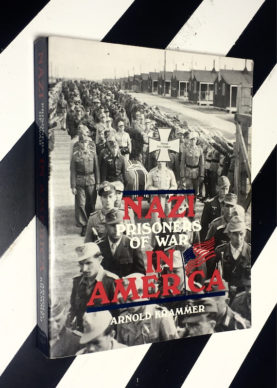 Nazi Prisoners of War in America by Arnold Krammer (1991) softcover book