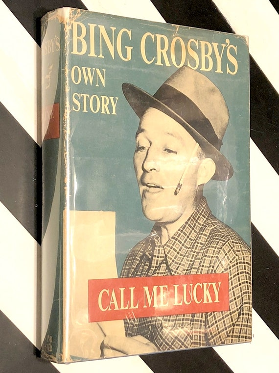 Call Me Lucky: Bing Crosby's Own Story (1953) hardcover book