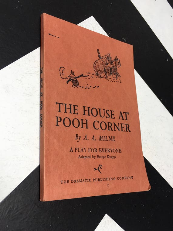 The House at Pooh Corner: A Play for Everyone by A. A. Milne; Adapted by Bettye Knapp (Softcover, 1967)