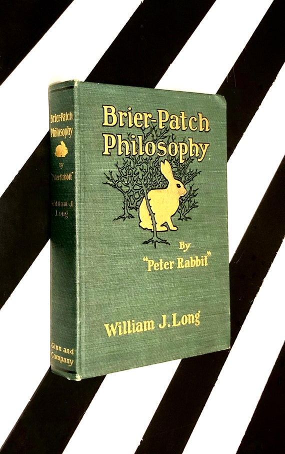 "Brier Patch Philosophy by ""Peter Rabbit"" Interpreted by William J-Long (1906) hardcover book"