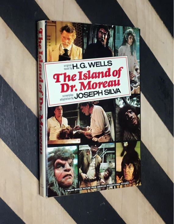 The Island of Dr. Moreau: The Original Novel by H. G. Wells and the Screenplay Adaptation by Joseph Silva (1977) hardcover book