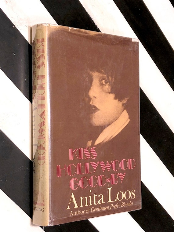 Kiss Hollywood Goodbye by Anita Loos (1974) first edition book